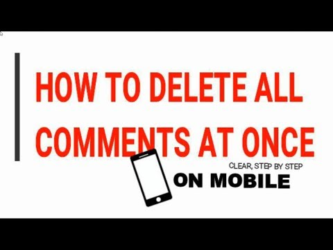 How To Delete All YouTube Comments At Once On Mobile