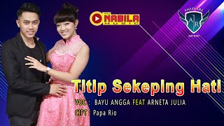 Download lagu Bayu Angga feat. Arneta Julia - Titip Sekeping Hati [OFFICIAL]