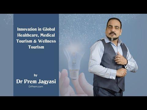 Innovation & Future of Global Healthcare & Medical Tourism - AR, VR, mHealth by Dr Prem Jagyasi