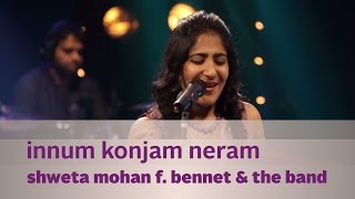 Cover images Innum Konjam Neram - Shweta Mohan f. Bennet & the band - Music Mojo - Kappa TV