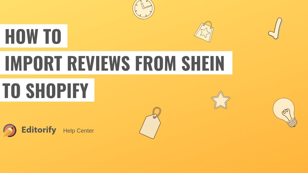 How to import reviews from Shein to shopify using Editorify