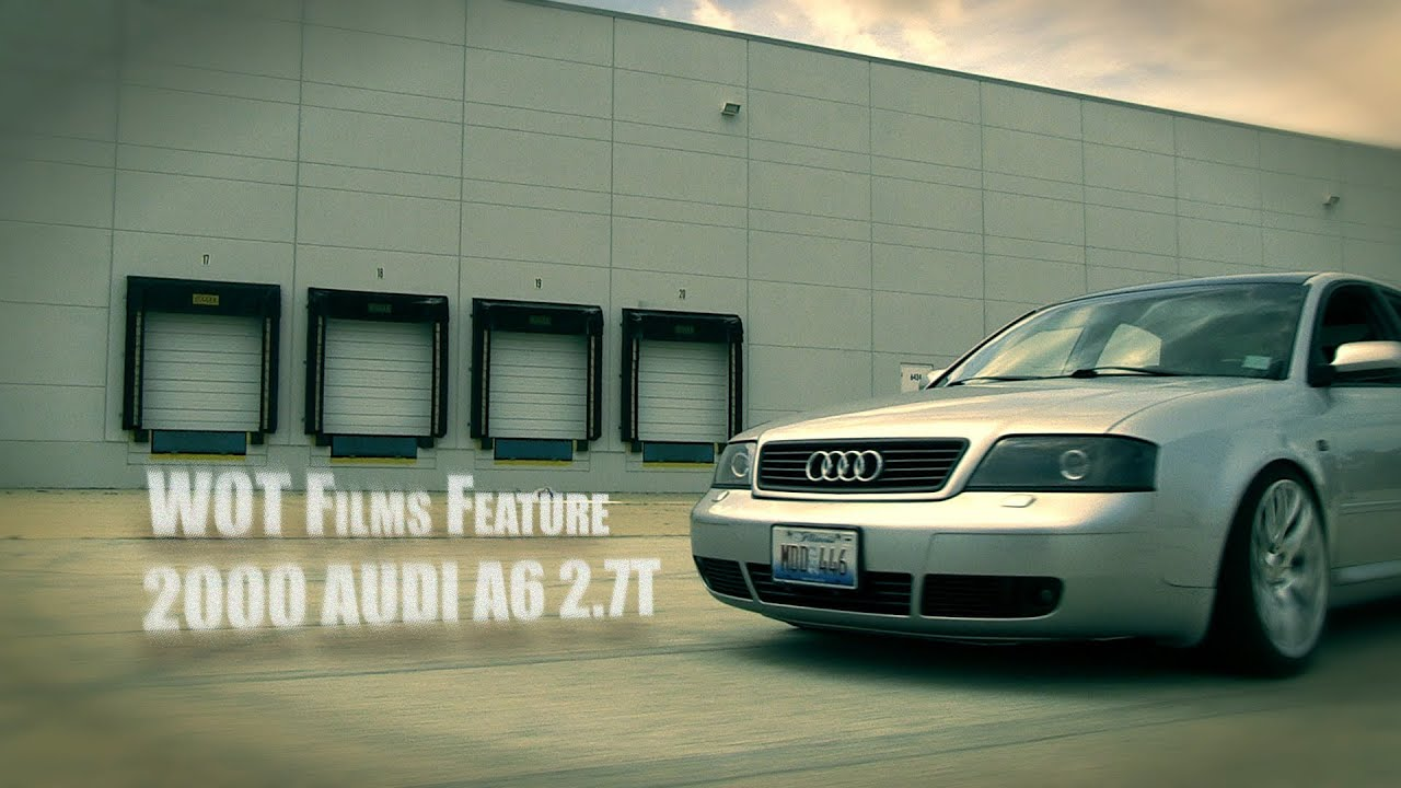 WOT Films Feature: 2000 Audi A6 2.7T - YouTube