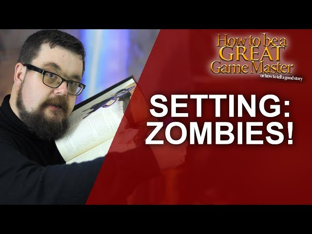 Great GM - Zombie Setting for your RPG Game - Great Game Master Tips GM Tips and DM Tips