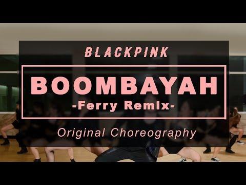 Boombayah (Ferry Remix) - Blackpink Original Choreography by SoNE1