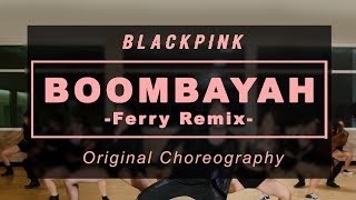 Boombayah (Ferry Remix) - Blackpink Original Choreography by SoNE1