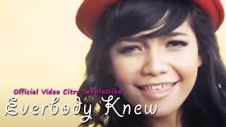 Citra Scholastika - Everybody Knew [Official Music Video Clip]