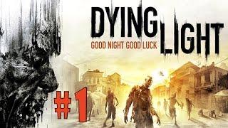 Dying Light - Walkthrough - Part 1 - Awakening (PC HD) [1080p]