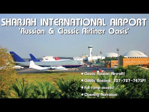 Sharjah International Airport - Russian & Classic Airliner Oasis