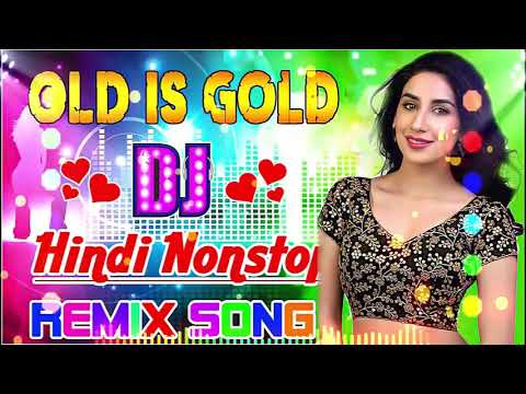 90's DJ Old Hindi Remix   Non-Stop Old Dance DJ Remix Songs 90s_ Old DJ Songs 2020