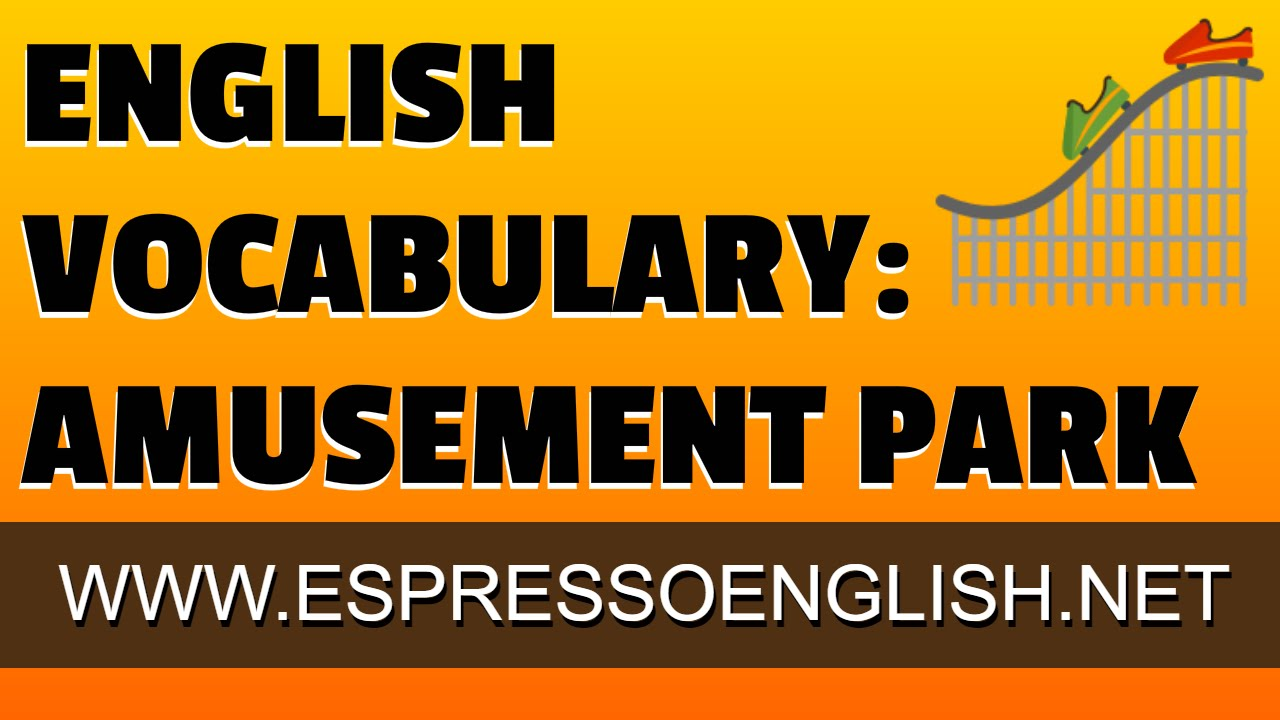 English Vocabulary Words for the Amusement Park and Circus