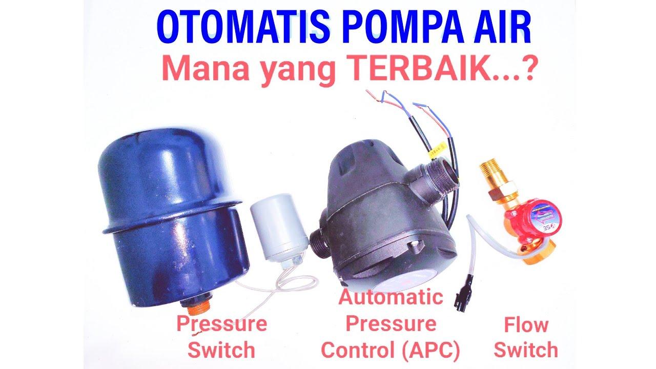 Memilih Otomatis Pompa Air Terbaik Pressure Switch Apc Dan Flow Switch Youtube
