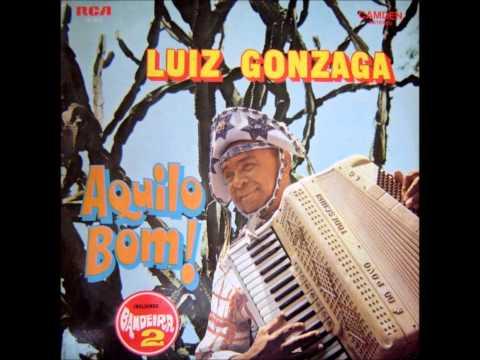 Luiz Gonzaga - Aquilo Bom