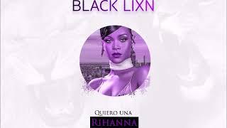 Black Lion -yo quiero una  Rihanna official