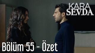 Kara Sevda 55. Bölüm - Özet