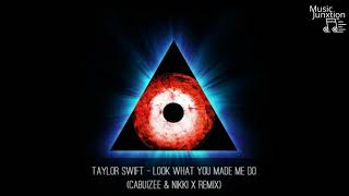 Taylor Swift - Look What You Made Me Do (Cabuizee & Nikki X Remix)