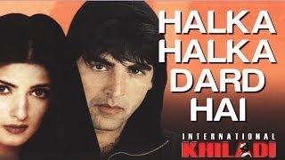 Halka Halka Dard Hai - International Khiladi | Akshay Kumar & Twinkle | Kumar Sanu & Kavita
