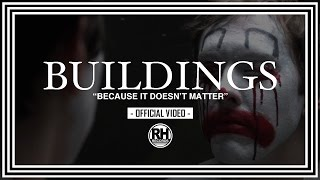 Buildings - Because It Doesn't Matter (Official Video) - Riot House Records