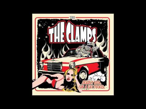 "The Clamps - Full album ""Deadly Kick For a Fat Fucker"""