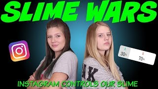 SLIME WARS || INSTAGRAM CONTROLS OUR SLIME WARS || Taylor and Vanessa