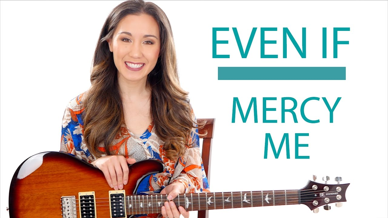 Even If By Mercyme Guitar And Fingerpicking Tutorial With Play