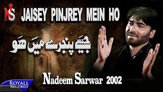 Nadeem Sarwar   Jaisey Pinjrey Mein Ho   2002