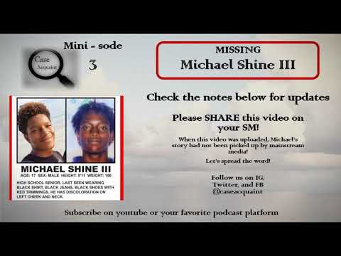 Missing Michael Shine III Case Acquaint Podcast Minisode 3 Teen Disappeared