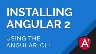 how to install angular 2 with the angular cli