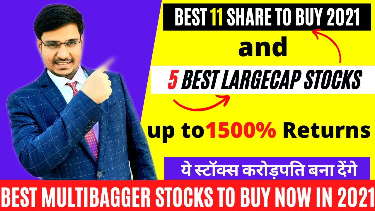 Download Best Multibagger stocks to buy now in 2021,Best Shares to Buy,Best 5 Large Cap Stocks for longterm