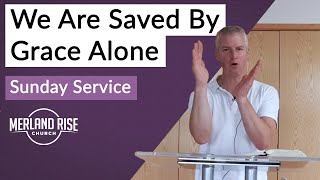 We Are Saved by Grace Alone - Richard Powell - 2nd August 2020 - MRC Live