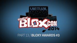 Virtual BLOXcon 2014, Part 13: BLOXYs #3