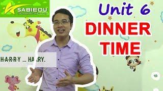 Unit 6: Thời gian ăn uống - Series dạy học tiếng anh cho trẻ em tại nhà của Sabiedu