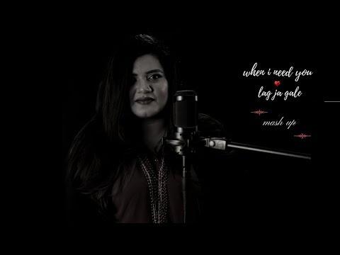 Leo Sayer- When I need you   Lag ja gale   Ujjaini Mashup Cover