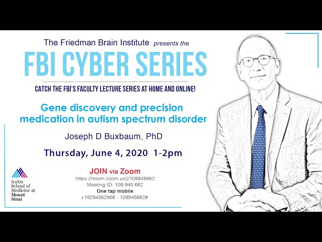 FBI Cyber Series - Gene discovery and precision medication in autism spectrum disorder