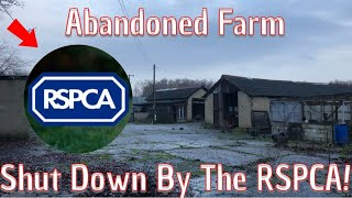 I Explore An Abandoned Farm Shut Down By The RSPCA!