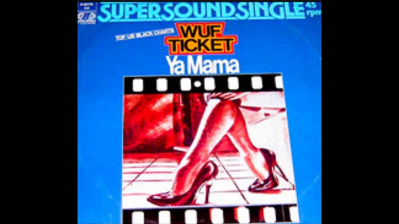 wuf ticket ya mama