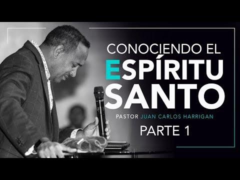 Conociendo El Espíritu Santo PARTE 1 -Pastor Juan Carlos Harrigan-