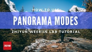 How To Make A Panorama With Weebill LAB | Zhiyun Tutorials