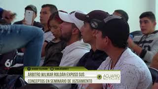 Árbitro Wilmar Roldán expuso sus conceptos en Seminario de Juzgamiento