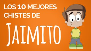 Los 10 mejores chistes de Jaimito - Chistes buenos
