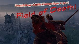 FIELD OF DEATH ! Western Rome Campaign Total War Attila # 50