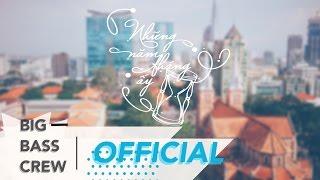 Bigbass Crew - NHỮNG NĂM THÁNG ẤY (THOSE YEARS) ft. Củ Cải『Official MV』