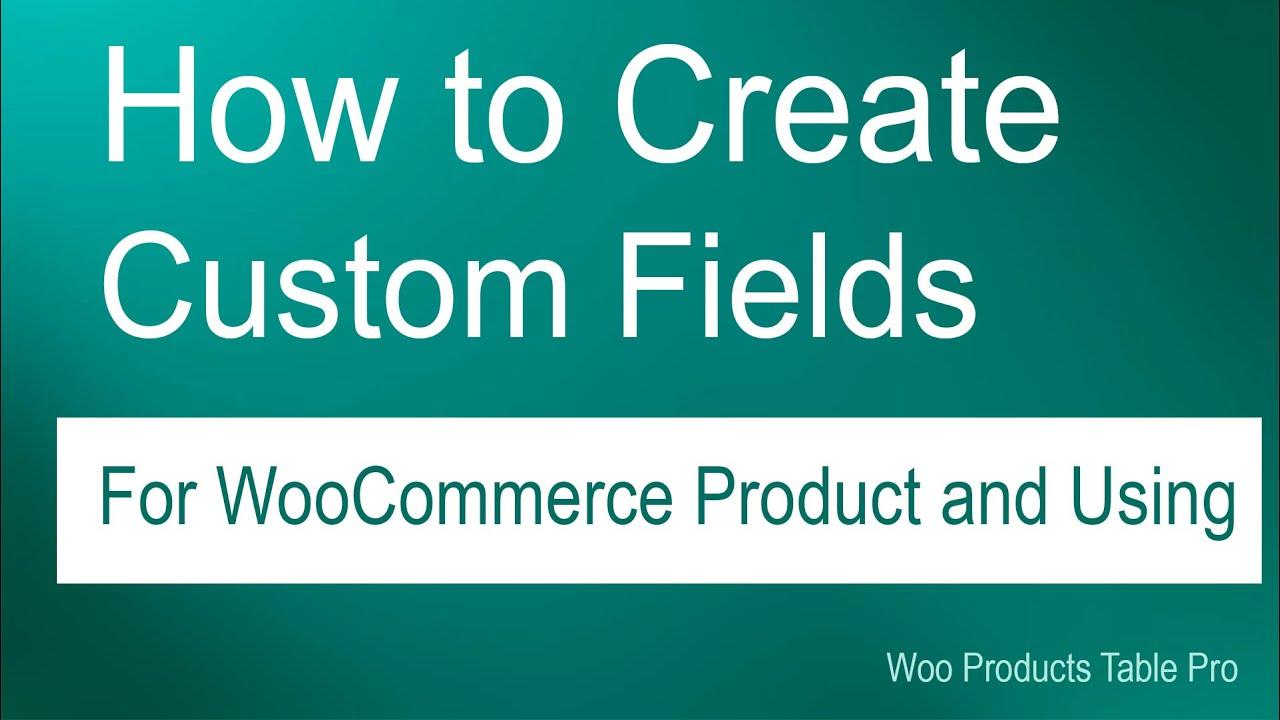 How create custom fields and add to woo product table   WordPress    WooCommerce