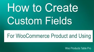 How create custom fields and add to woo product table | WordPress | WooCommerce(, 2018-06-13T10:17:05.000Z)