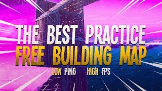 The Best Practice/Free Building Map in Fortnite *LOW PING & HIGH FPS*