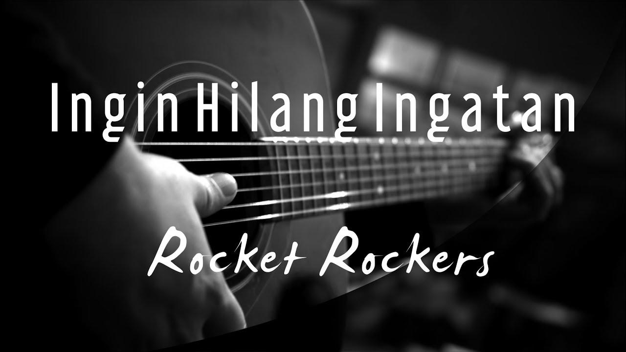 Ingin Hilang Ingatan - Rocket Rockers ( Acoustic Karaoke ) #1