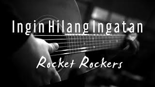 Ingin Hilang Ingatan - Rocket Rockers ( Acoustic Karaoke )