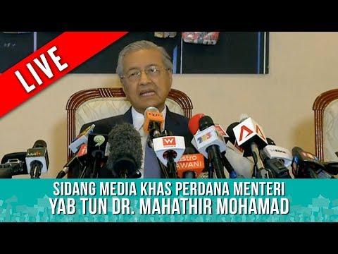 TERKINI : Sidang Media Khas Perdana Menteri : YAB TUN DR MAHATHIR MOHAMAD