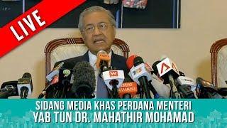 TERKINI : Sidang Media Khas Perdana Menteri - YAB TUN DR MAHATHIR MOHAMAD | Rabu 16 Mei 2018