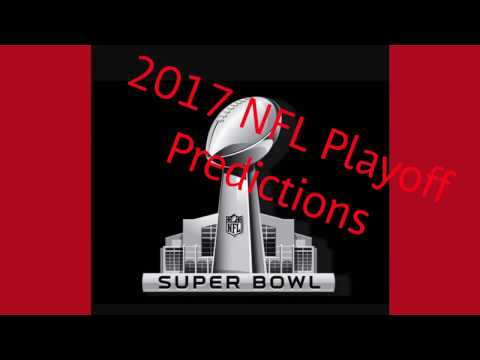 2017 NFL Playoff Predictions!