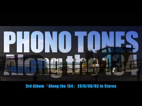 PHONO TONES 『better days ahead』(from Album「Along the 134」)
